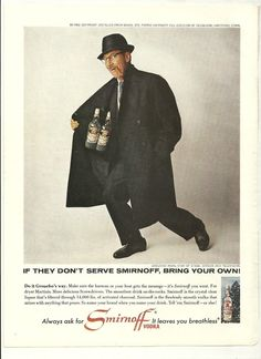 """""""If they don't serve Smirnoff bring your own."""" (1960s)"""