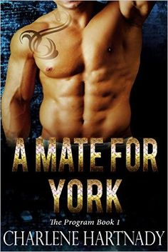 A Mate for York (The Program Book 1) - Kindle edition by Charlene Hartnady. Paranormal Romance Kindle eBooks @ Amazon.com.