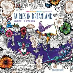 Amazon.com: Zendoodle Coloring Presents Fairies in Dreamland: An Artist's Coloring Book (9781250108838): Denyse Klette: Books