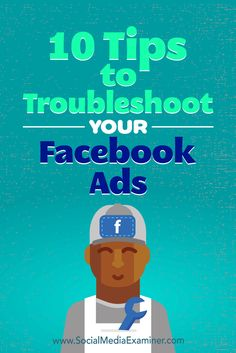 10 Tips to Troubleshoot Your Facebook Ads—Details>