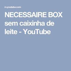 NECESSAIRE BOX sem caixinha de leite - YouTube