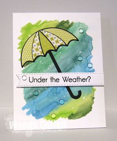 handmde get well card . soothing greens and blue ... die cut umbrella with paper piecing ... luv the watercolor background with clear dew drops scattered about ...