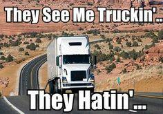 See me truckin
