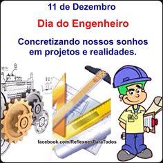 11 de Dezembro - Dia do Engenheiro. Parabéns a todos os engenheiros.