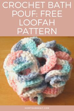 Come look at these Crochet Bath Pouf: Free Loofah Pattern bath pouf. Bath pouf can be is so amazing and fun to make in this artcle you can make some cute bath poufs!!! We have many Patterns that you will love alot. Make some awesome Crochet Bath Poufs today! #CrochetBathPouf:FreeLoofahPattern #CrochetBathPouf #Crochet #Crochetpouf #Bathideas #Patterns #BathProjects