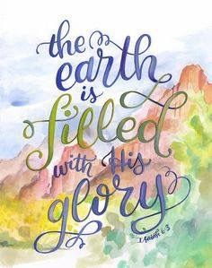 The Earth is filled with His Glory - Isaiah Bible Verse Print - Makewells Bible Verse Art, Bible Verses Quotes, Bible Scriptures, Bible Verses About Nature, Flower Bible Verse, Scripture Images, Devotional Quotes, Biblical Quotes, Religious Quotes