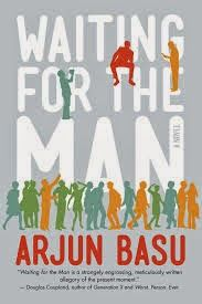 Waiting For the Man by Arjun Basu