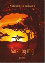 """""""Karen og mig"""" af Nathalie Skowronek"""