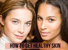 Glowy gorgeous: How to get healthy, beautiful skin this season