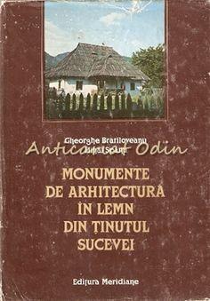 Monumente De Arhitectura In Lemn Din Tinutul Sucevei - Gheorghe Bratiloveanu, Mi Urban