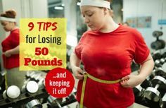 The road a 50-pound weight loss might be bumpy, but the destination is so worth it. Try these 9 tips to make the journey easier.