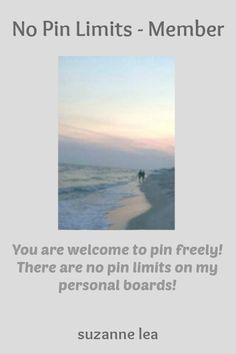 No Pin Limits - Member: suzanne lea - Visit profile here: http://www.pinterest.com/suzylea33/