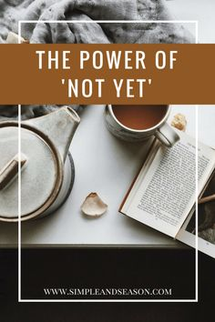 Telling yourself 'not yet' is a powerful way to give yourself permission to put something aside, but not forever. It's a promise to yourself to pick something up when you have time and space, whilst allowing yourself to focus on what is going to serve you best here and now.