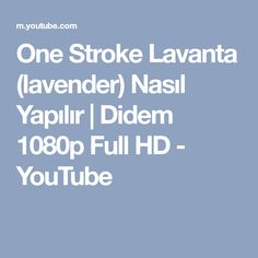 One Stroke Lavanta (lavender) Nasıl Yapılır | Didem 1080p Full HD - YouTube