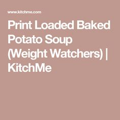 Print Loaded Baked Potato Soup (Weight Watchers) | KitchMe