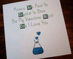 Valentines' day card, Jesse Pinkman style.