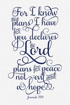 Jeremiah 29:11 - I know the plans I have for you… designed by Kassandra Wright.