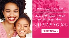 Mother's Day is May 11th. Save up tho 50%. Free shipping with $35 order. Shop 24/7 online. youravon.com/taylorenterprises