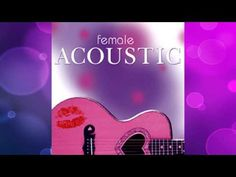 Female Acoustic [Full Album] - YouTube