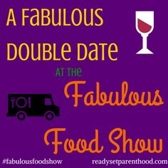 A Fabulous Double Date at the Fabulous Food Show