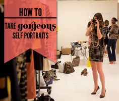How to Take Gorgeous Self Portraits