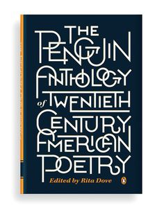 The Penguin Anthology of Twentieth Century American Poetry | graphic design. visual communication. typography. book covers. book design. book jacket design. publication design. decorative type.