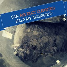 Can Air Duct Cleaning Help My Allergies?