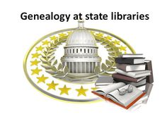 Headed to a state capital city soon? Here are some tips for researching ancestors from that state while you are there!