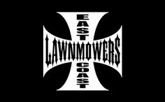 East Coast Lawnmowers....Order this shirt here: http://su.pr/17RXKQ