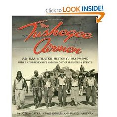 The Tuskegee Airmen: An Illustrated Histor