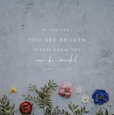 """""""If you are lonely, please know you can find comfort. If you are discouraged, please know you can find hope. If you are poor in spirit, please know you can be strengthened. If you feel you are broken, please know you can be mended."""" From #ElderHolland's pinterest.com/pin/24066179231042235 inspiring #LDSconf facebook.com/223271487682878 message lds.org/general-conference/2006/04/broken-things-to-mend. #Comfort; #Hope; #Strength; #Healing; #ShareGoodness; #PassItOn"""