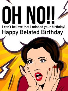 Send Free Sorry I Missed Your Birthday - Happy Belated Birthday Card to Loved Ones on Birthday & Greeting Cards by Davia. It's free, and you also can use your own customized birthday calendar and birthday reminders. Belated Happy Birthday Wishes, Happy Late Birthday, Birthday Wishes Quotes, Happy Birthday Messages, Birthday Memes, Card Birthday, Funny Birthday Greetings, Funny Birthday Message, Birthday Ideas
