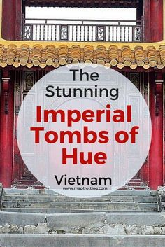 The Stunning Imperial Tombs of Hue, Vietnam. A great destination in Southeast Asia.