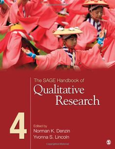 The SAGE Handbook of Qualitative Research (9781412974172): Norman K. Denzin, Yvonna S. Lincoln  This book is a great source on qualitative research methods.  It explains how qualitative research differs from quantitative research.  (767)