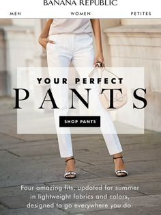 These pants go everywhere - Banana Republic