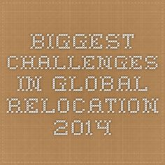 Biggest challenges in global relocation 2014