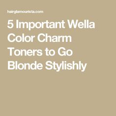 5 Important Wella Color Charm Toners to Go Blonde ...
