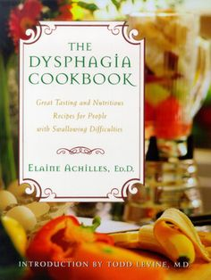 The Dysphagia Cookbook. Pinned by SOS Inc. Resources. Follow all our boards at http://Pinterest.com/sostherapy for therapy resources.