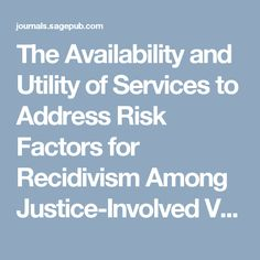 The Availability and Utility of Services to Address Risk Factors for Recidivism Among Justice-Involved Veterans - Feb 10, 2016