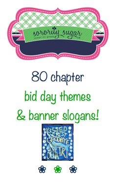 Tis the season for planning bid day themes, themes, themes! Add these 80 sorority specific slogans to your list of ideas for recruitment and bid day banners, tee shirts and more...