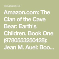 Amazon.com: The Clan of the Cave Bear: Earth's Children, Book One (9780553250428): Jean M. Auel: Books