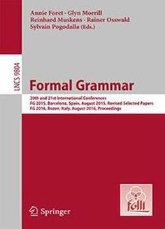 Download the Book:Formal Grammar: 20th And 21st International Conferences Fg 2015 Barcelona Spain August 2015 PDF For Free, Preface: This book constitute...