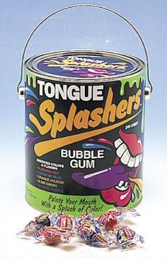 Tongue Splashers Gum...My Dad bought me a whole bucket of these, and I used the bucket to put all of my secret things in. Oh, the memories!