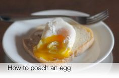 How To Poach an Egg: The Video — Video from The Kitchn