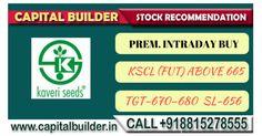 TODAY'S #TRADING #TIPS by #CAPITALBUILDER PREM. #INTRADAY BUY #KSCL (FUT) ABOVE 665: TGT-670–680 SL-656  #CapitalBuilder #StockTips #CommodityTips #HniTradingTips #ForexTips For more information ✆ +918815278555 or Visit http://capitalbuilder.co.in/
