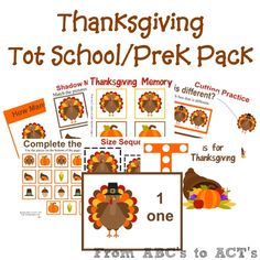 Thanksgiving activities: FREE Printable Thanksgiving Tot School/Pre-K Activity Pack fFrom ABC's to ACT's  Adorable! :-)
