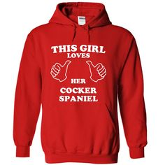 This Girl Loves Her Cocker Spaniel...T-Shirt or Hoodie click to see here>> www.sunfrogshirts.com/Pets/This-Girl-Loves-Her-Cocker-Spaniel-nduge-Red-15074056-Hoodie.html?3618&PinFDPs