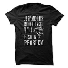 Just Another Beer Drinker With A Fishing Problem T Shirt, Hoodie, Sweatshirt