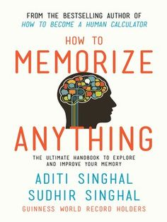How to Memorize Anything by Aditi Singhal · OverDrive (Rakuten OverDrive): eBooks, audiobooks and videos for libraries