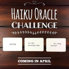 """I probably shouldn't host 2 challenges back to back but what the heck!! I'm planning a monthly challenge in April featuring the Haiku Oracle. I figure it will be a great way to celebrate National Poetry Month . HOW TO PARTICIPATE  Each day you'll use your #haikuoracle cards to create a poem based on the prompt for that day. There will be self-discovery prompts like """"What's your biggest dream?"""" Creative prompts like """"create a poem about the full moon."""" And random questions such as """"what is…"""